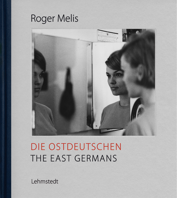 Roger Melis Die Ostdeutschen